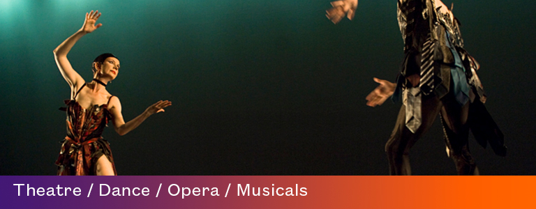 Theatre, Dance, Opera and Classic Music