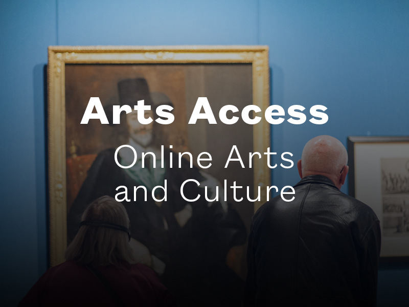 Arts Access - Online Arts and Culture