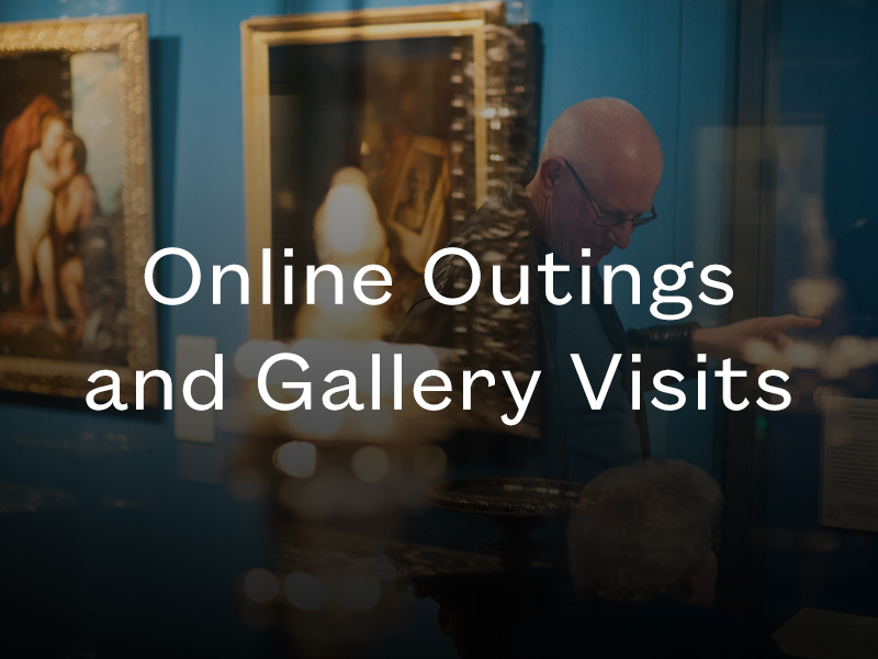 Online Outings and Gallery Visits