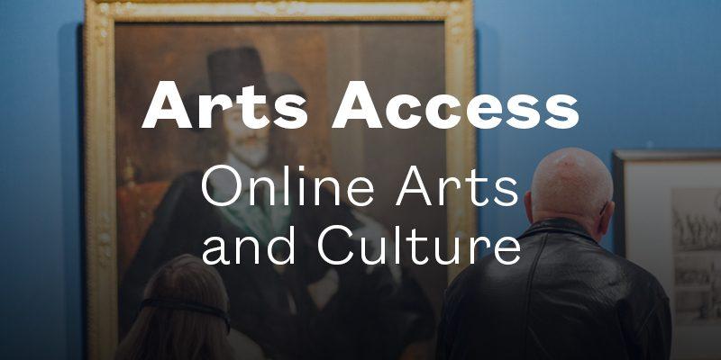 Arts Access - Online Arts and Culture