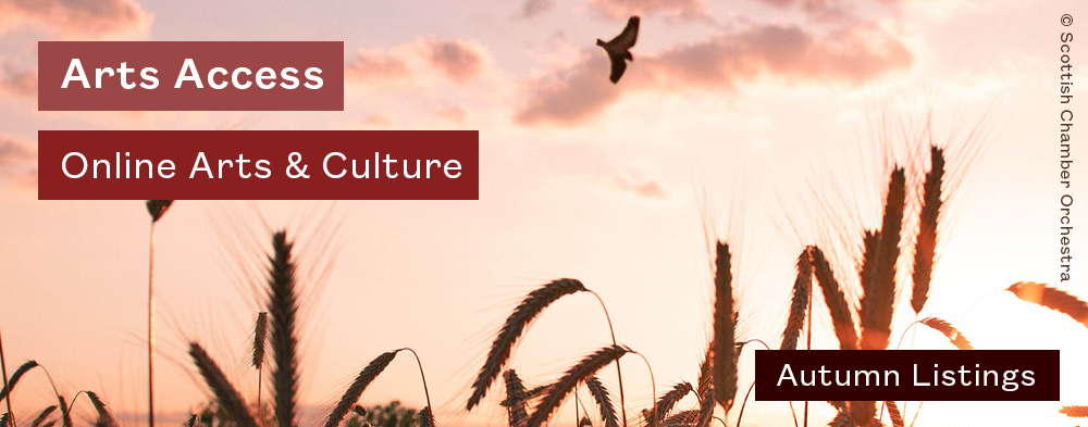 Arts Access Online Arts and Culture Autumn Listings